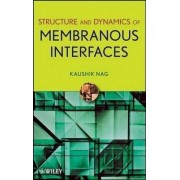 Structure and Dynamics of Membranous Interfaces by Kaushik Nag