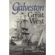 Galveston and the Great West by E Young