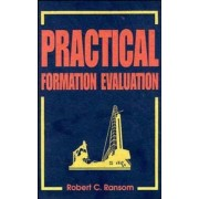 Practical Formation Evaluation by Robert C. Ransom