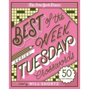 The New York Times Best of the Week Series: Tuesday Crosswords: 50 Easy Puzzles