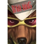 Bad Dog Volume 1: In the Land of Milk and Honey by Joe Kelly