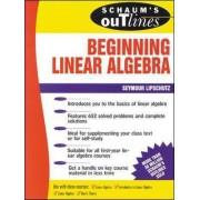 Schaum's Outline of Beginning Linear Algebra by Seymour Lipschutz