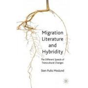 Migration Literature and Hybridity by Sten Pultz Moslund