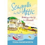 Seagulls in the Attic by Tessa Hainsworth