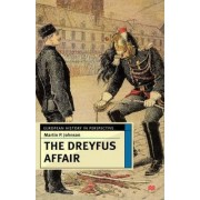 The Dreyfus Affair by Martin P Johnson
