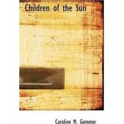 Children of the Sun by Caroline M Gemmer