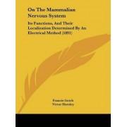 On the Mammalian Nervous System by Francis Gotch