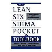 The Lean Six Sigma Pocket Toolbook: A Quick Reference Guide to 100 Tools for Improving Quality and Speed