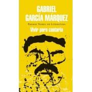 Vivir para contarla / Live to Tell by Gabriel Garcia Marquez