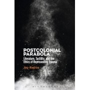 Postcolonial Parabola: Literature, Tactility, and the Ethics of Representing Trauma