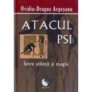 Atacul Psi Intre Stiinta Si Magie - OvidiU-Dragos Argesanu