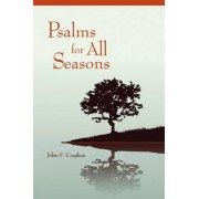 Psalms for All Seasons by John F. Craghan