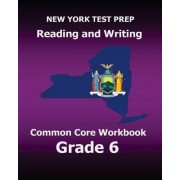 New York Test Prep Reading and Writing Common Core Workbook Grade 6 by Test Master Press New York