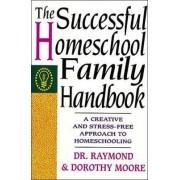 Successful Homeschool Family Handbook by Raymond S. Moore