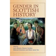Gender in Scottish History Since 1700 by Lynn Abrams