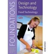 Design and Technology Foundations Food Technology Key Stage 3 by Paul Anderson