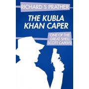 The Kubla Khan Caper (a Shell Scott Mystery) by Richard S Prather