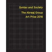 Syntax and Society - The Abraaj Group Art Prize 2016 by Nav Haq