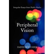 Peripheral Vision by David L Bouchier