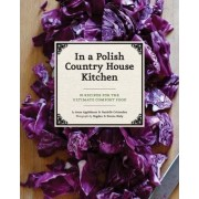 In a Polish Country House Kitchen by Anne Applebaum
