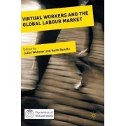 Virtual Workers and the Global Labour Market 2016 by Juliet Webster