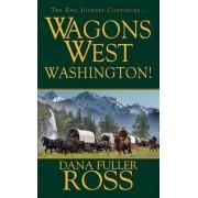 Wagons West by Dana Fuller Ross