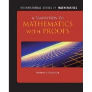 A Transition to Mathematics with Proofs by Michael J. Cullinane