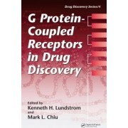 G Protein-Coupled Receptors in Drug Discovery by Kenneth H. Lundstrom