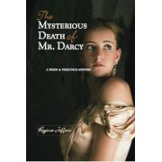 The Mysterious Death of Mr. Darcy by Regina Jeffers