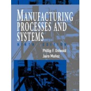 Manufacturing Processes and Systems by Phillip F. Ostwald