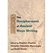 Decipherment of Ancient Maya Writing by S.D. Houston