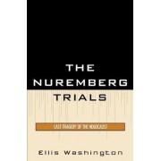 The Nuremberg Trials by Ellis Washington