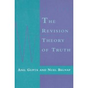 The Revision Theory of Truth by Anil Gupta