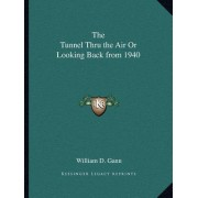 The Tunnel Thru the Air or Looking Back from 1940 by William D Gann