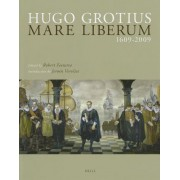 Hugo Grotius Mare Liberum 1609-2009 by Professor Robert Feenstra