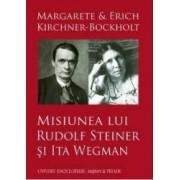 Misiunea lui Rudolf Steiner si Ita Wegman - Margarete si Erich Kirchner-Bockholt