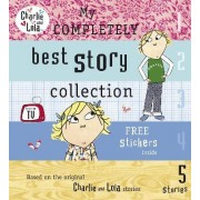 Charlie and Lola: My Completely Best Story Collection by Lauren Child