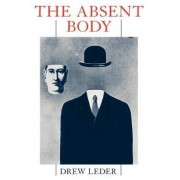 The Absent Body by Drew Leder