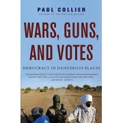 Wars, Guns, and Votes by Professor of Economics and Public Policy Paul Collier
