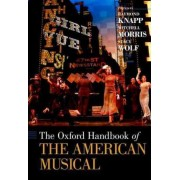 The Oxford Handbook of the American Musical by Raymond Knapp