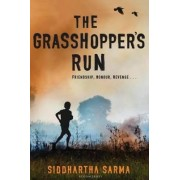 The Grasshopper's Run by Siddhartha Sarma