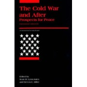 The Cold War and After by Sean M. Lynn-Jones
