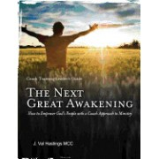 The Next Great Awakening Leader's Guide: How to Empower God's People with a Coach Approach to Ministry