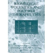 Biomedical Polymers and Polymer Therapeutics by Emo Chiellini