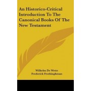 An Historico-Critical Introduction to the Canonical Books of the New Testament by Wilhelm De Wette
