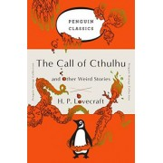 The Call of Cthulhu and Other Weird Stories by H P Lovecraft