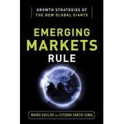 Emerging Markets Rule: Growth Strategies of the New Global Giants by Mauro F. Guillen