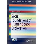 Social Foundations of Human Space Exploration by James Allen Dator