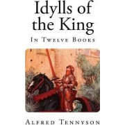Idylls of the King by Lord Alfred Tennyson