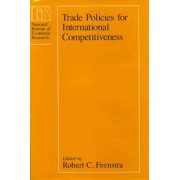 Trade Policies for International Competitiveness by Robert C. Feenstra